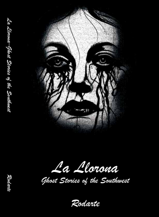 "The cover of Rodarte's book, ""La Llorona: Ghost Stories of the Southwest,"" is surrounded by black darkness, a pale woman's face is shown with dark eyes, dripping with black and plump, black lips."